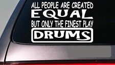 "Drums all people equal 6"" sticker *E620* drumsticks snare bass pedal toms cymbol"