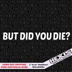 Funny Did You Die Car Sticker Decal Vinyl For Jdm Stance Drift Race Custom Turbo