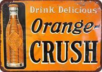 "Drink Delicious Orange Crush Rustic Vintage Retro Metal Sign 8"" x 12"""