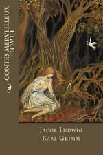 Contes Merveilleux -Tome I by Jacob Ludwig Karl Grimm (2016, Paperback)