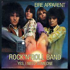 "EIRE APPARENT ROCK'N'ROLL BAND/YES, I NEED SOMEONE 7"" 45 GIRI"
