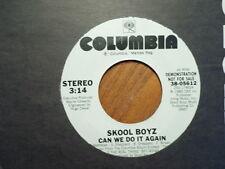 "PROMO 7"" COLUMBIA 45 RECORD/SKOOL BOYZ/CAN WE DO IT AGAIN/ 1985 NR MINT RAP"
