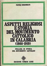 (calabria) Borzomati ASPETTI REL. E STORIA DEL MOVIM. CAT. IN CALABRIA 1860-1919