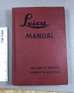 LEICA MANUAL 1947 - Willard D. Morgan & Henry M. Lester - 11th Ed HC No DJ