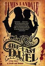 The Last Duel : A True Story of Death and Honour by James Landale (2006,...