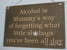 Naughty Alcohol Mummy Sh*tbags Sign - mother kids children bar pub office wine