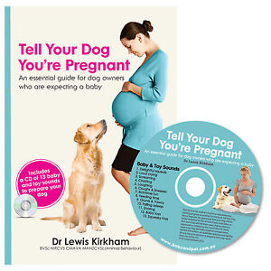 NEW Tell Your Dog You're Pregnant: An Essential Dog Training Book & CD Pregnancy