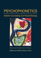 Psychophonetics: Holistic Counseling and Psychotherapy - Stories and Insights