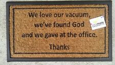 """We Love Our Vacuum...."" Natural Coir Rubber Backed Door Mat"