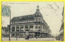 CPA France 10 - TROYES en 1904 (Aube) Commerce La MAISON des MAGASINS RÉUNIES