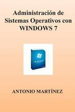 Administracion de Sistemas Operativos con WINDOWS 7 by Antonio Martinez...