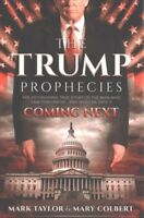 Trump Prophecies : The Astonishing True Story of the Man Who Saw Tomorrow... ...