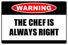 "*Aluminum* Warning The Chef Is Always Right 8""x12"" Metal Novelty Sign  NS 243"