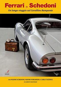Ferrari by Schedoni. Un lungo viaggio sul Cavallino rampante - [Artestampa]