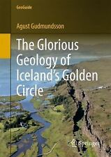 GeoGuide: The Glorious Geology of Iceland's Golden Circle by Ágúst...