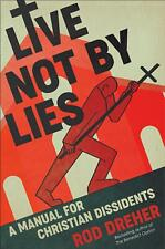 Live Not by Lies: A Manual for Christian Dissidents by Rod Dreher (English) Hard