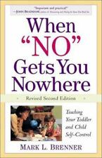"""When """"No"""" Gets You Nowhere: Teaching Your Toddler and Child Self-Contr-ExLibrary"""