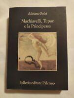 LIBRO MACHIAVELLI TUPAC E LA PRINCIPESSA - ADRIANO SOFRI - SELLERIO EDITORE
