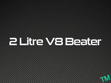 2 Litre V8 Beater (Plain Style) Funny Car Sticker Impreza Evo etc.