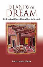 Islands Of Dream: The Temples Of Malta - Hidden Mysteries Revealed: By Franci...