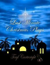 Last Minute Christmas Plays by Teryl Cartwright (2011, Paperback)