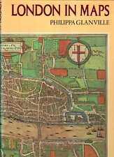 Glanville, Philippa LONDON IN MAPS 1972 Hardback BOOK