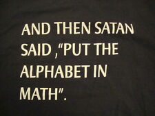 """""""And Then Satan Put The Alphabet In Math"""" Black Simple T Shirt M"""