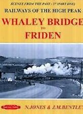 SCENES FROM THE PAST : 37 PART 1 WHALEY BRIDGE TO FRIDEN ISBN: 9781909625440
