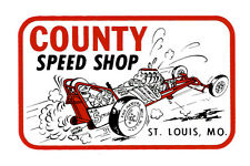COUNTY SPEED SHOP ST. LOUIS MO DRAG RACE HOT RAT ROD DECAL VINTAGE LOOK STICKER