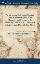 An Interesting Collection of Modern Lives; With Observations of the Charact...