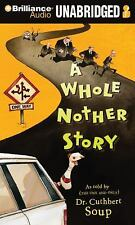A Whole Nother Story by Cuthbert Soup (2010, CD, Unabridged)