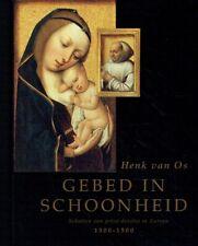 Os, Henk van: Gebed in Schoonheid : Schatten van privé-devotie in Europa ; 1300