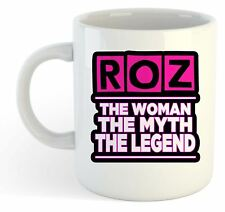 Roz - The Woman, The Myth, The Legend Mug - Name Personalised Funky Gift