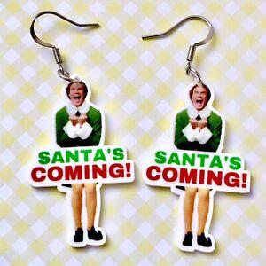 """Santa's Coming"" Elf Movie Christmas Fun Dangle Acrylic Earrings/ Quirky"