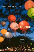 Bilingual Life and Reality by Francois Grosjean 9780674066137 | Brand New