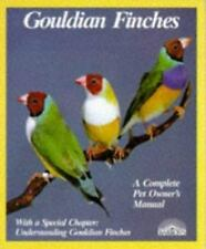 Gouldian Finches: Everything About Purchase, Housing, Care, Nutrition, Breedin..