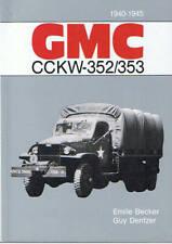 GMC 352 353 CCKW BECKER ( 1940 - 1945 )  La bible !  6X6 USA WW2 militaria