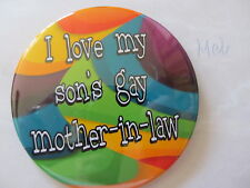 "big and bold 3.5' rainbow colors ""I love my son's gay mother-in-law pride pin"