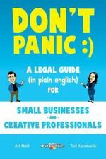 Don't Panic! a Legal Guide (in Plain English) for Small Businesses and Creative