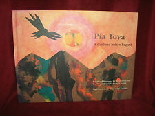 PIA TOYA A Goshute Indian Legend by Goshute Indians and Ibapah Elementary 1st ED