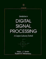 Introduction to Digital Signal Processing: A Computer Laboratory Textbook (Geor