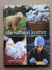 """THE NATURAL KNITTER - HOW TO CHOOSE, USE & KNIT FIBERS"", BARBARA ALBRIGHT, HC"