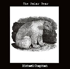 MICHAEL CHAPMAN - THE POLAR BEAR  CD NEU