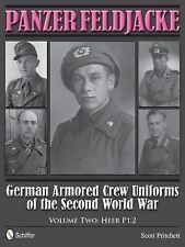 Panzer Feldjacke: German Armored Crew Uniforms of the Second World War • Vol 2