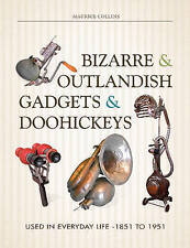 Bizarre & Outlandish Gadgets & Doohickeys: Used in Everyday Life-1851 to 1951, C