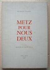 Metz pour Nous Deux Georges COANET aquarelles C HILAIRE éd Paul Even 1954