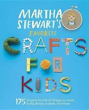 Martha Stewart's Favorite Crafts for Kids: 175 Projects for Kids of All Ages to Create, Build, Design, Explore, and Share by Editors of Martha Stewart Living (Paperback / softback, 2013)