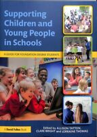 Supporting Children and Young People in Schools : A Guide for Foundation Degr...