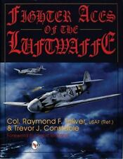 Fighter Aces of the Luftwaffe by Raymond F. Toliver and Trevor J. Constable (199
