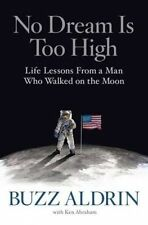 No Dream is Too High: Life Lessons from a Man Who Walked on the Moon by Ken Abraham, Buzz Aldrin (Hardback, 2016)